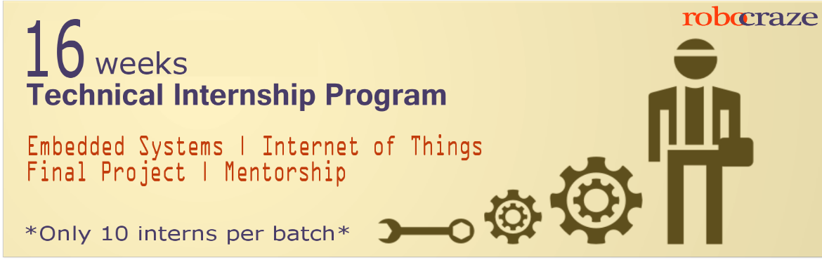 Book Online Tickets for 16 Week Technical Internship Program, Hyderabad. To make the graduating engineers more employable as per the current industry trends, Robocraze has designed a 4 month intensive training program. To encourage the students to develop their own projects, Robocraze has designed an Internship program wh
