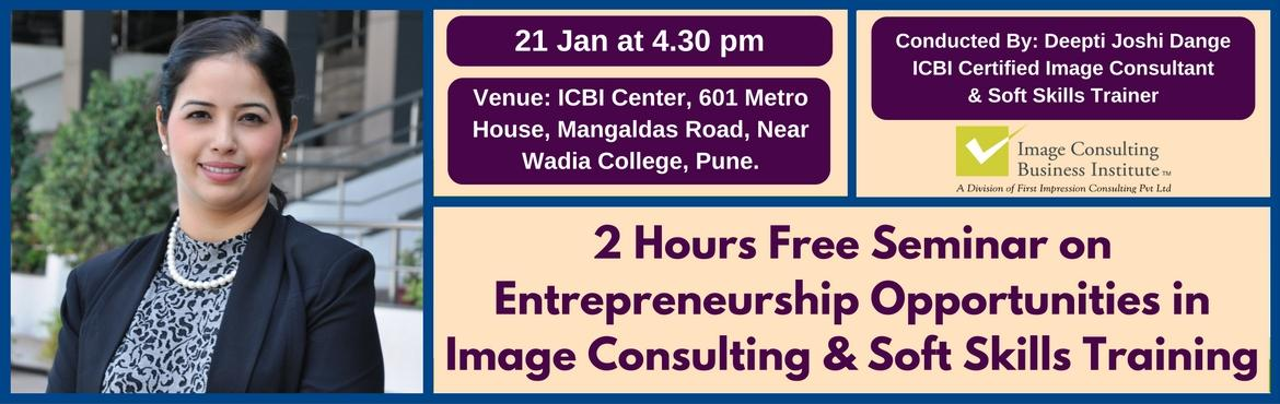 Book Online Tickets for Entrepreneurship Opportunities in Image , Pune. A must attend ICBI Seminar for thoseaspiring to be entrepreneurs in Image Consulting & Soft Skills Training. Who should attend?  Women on sabbatical, looking for self-employment opportunities Housewives, looking for self-employment opportun