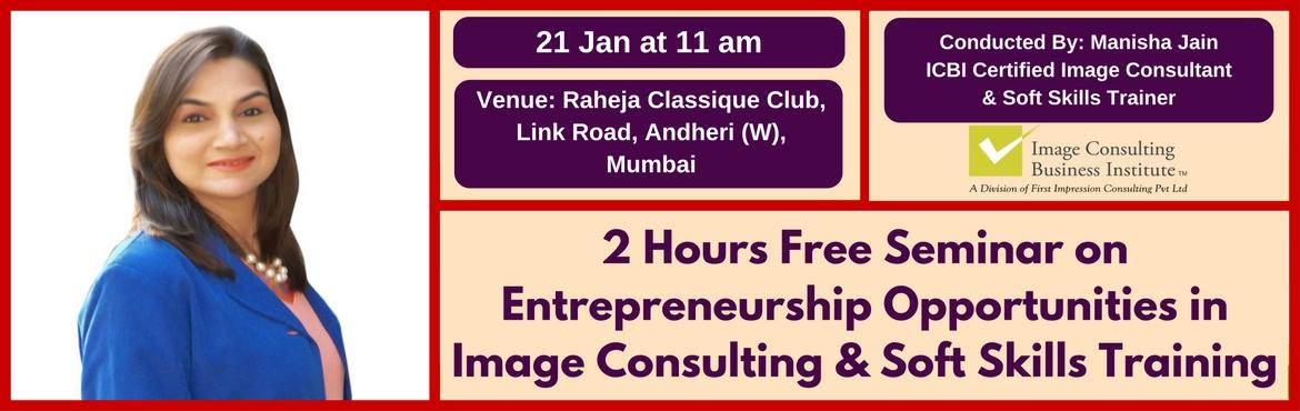 Entrepreneurship Opportunities in Image Consulting and Soft Skills Training (21 Jan, Andheri West)