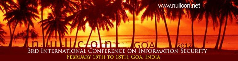 Nullcon Goa 2012 - 3rd International Conference on Information Security