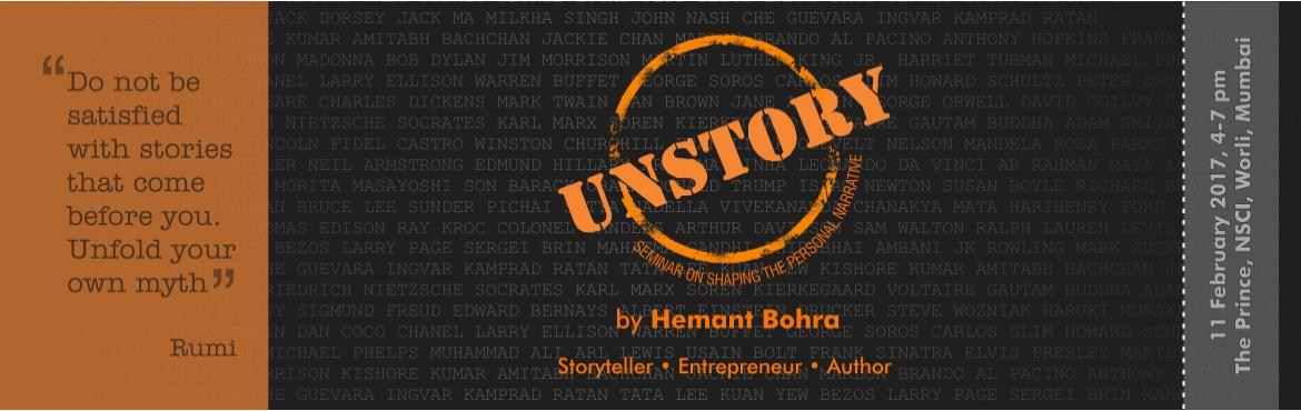 Book Online Tickets for UNSTORY - shaping the personal narrative, Mumbai.  A legendary tale inspires you to dream big while a gritty account motivates you to overcome challenges. However, the narrative that pushes you to achieve your goals is none other than yours.  We seldom think about the most important story of ou