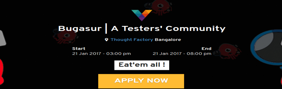 Book Online Tickets for Bugasur, Bengaluru.   Bangalore – 2nd EditionAfter testing Bangalore and Mumbai testers\' Community, we are back again with the biggest version of Bugasur i.e. more apps, more bugs and bigger cash prizes.The rules stay the same – it's now upto yo
