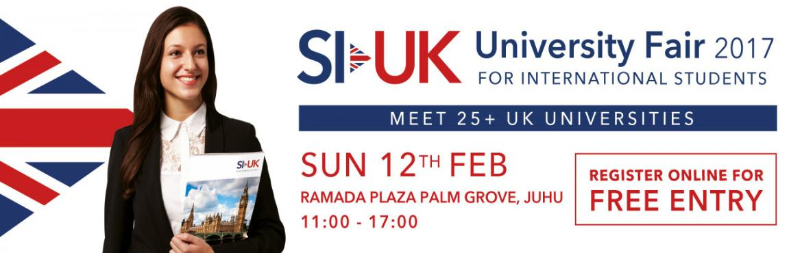 Book Online Tickets for SI-UK University Fair Mumbai, Mumbai. Register For Free Entry SI-UK University Fair Mumbai on 12th February 2017 The SI-UK University Fair - Mumbai is one of the largest education fairs in India which focuses exclusively on Indian students gaining access to UK univers