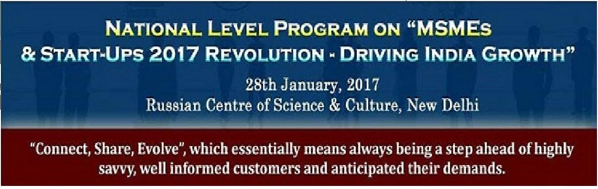 National Level Program on MSMEs and Startups 2017 Revolution Driving India Growth