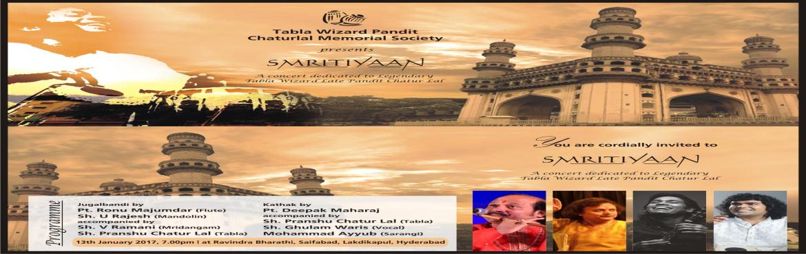 Book Online Tickets for SMRITIYAAN, Hyderabad. SMRITIYAAN CONCERT IN MEMORY  OF LEGENDARY TABLA WIZARD  LATE PANDIT CHATUR LAL ON  13TH JANUARY, 2017 AT  RAVINDRA BHARATHI, SAIFABAD, HYDERABAD.   Pandit Chaturlal Memorial Society will be organizing SMRITIYAAN in the Memory of the Legendary P
