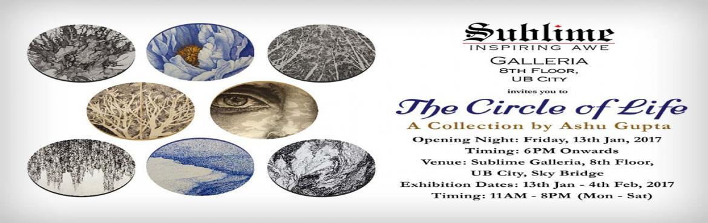 The Circle of Life, an Art Exhibit by Ashu Gupta
