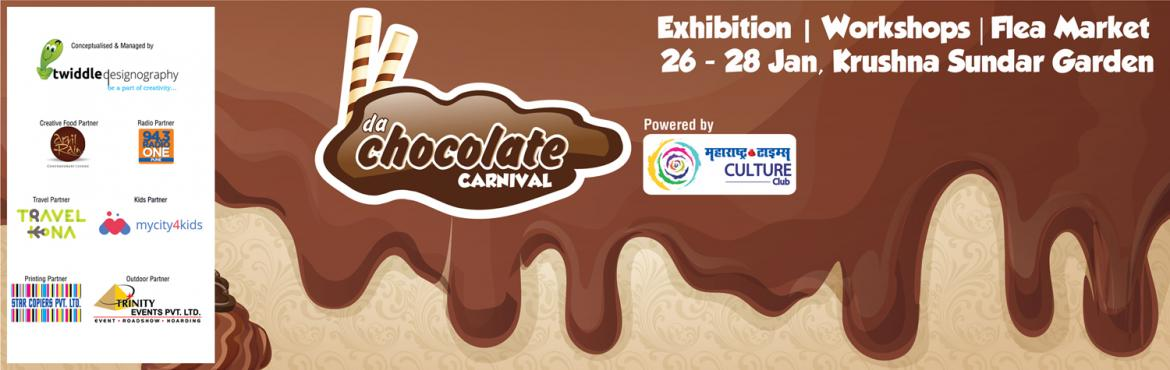 Book Online Tickets for Da Chocolate Carnival, Pune. Da Chocolate Carnival is Pune\'s first chocolate festival. It is a unique celebration for chocolate lovers with variety of chocolates exhibited, chocolate sculpture, workshops and all things with chocolate. Da Chocolate Carnival will be hap
