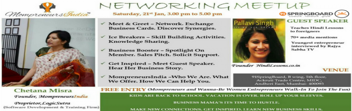 Book Online Tickets for January MompreneursIndia Meetup - Mumbai, Mumbai.  RSVP : https://events.91springboard.com/event/6c7af002-d4a5-11e6-8c1e-062e097c0a53/ Are you a woman in business? Would you like to meetup other women in business in your city and collaborate with them? MompreneursIndia is organising their Netw