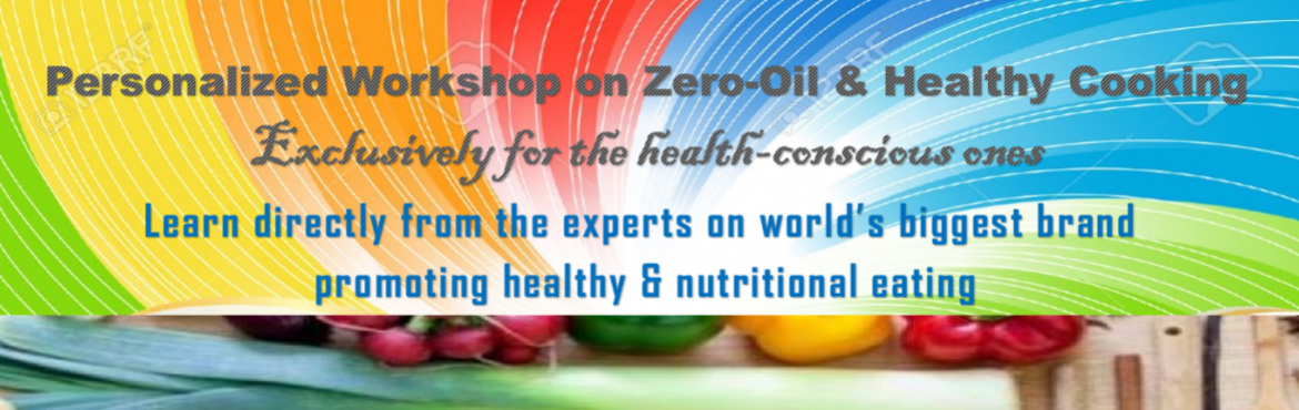 Workshop on Zero-Oil, Healthy Cooking (Thane West) - Exclusively for the health-conscious ones