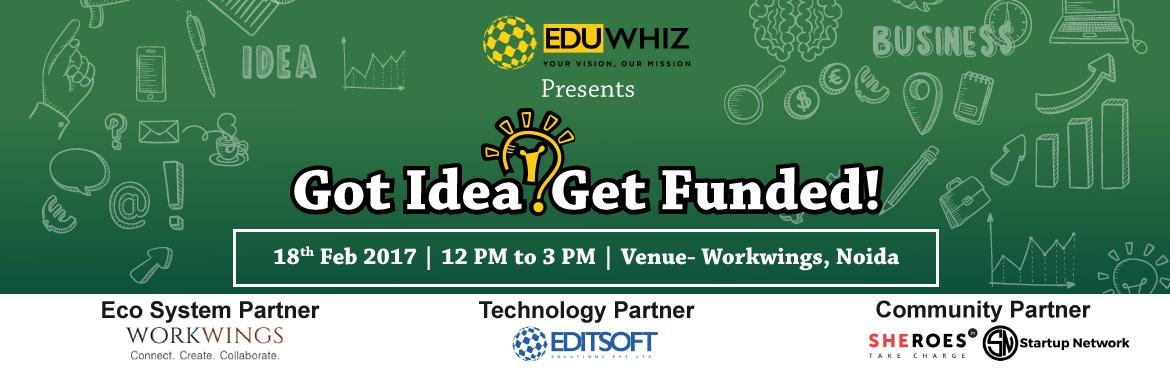 Got Idea, Get Funded|