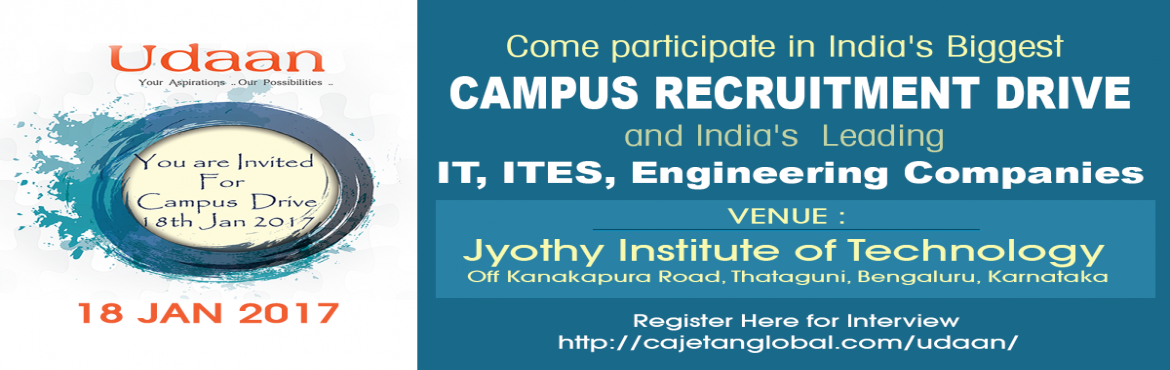 Book Online Tickets for Mega Off Campus Drive on 18th Jan 2017 F, Bengaluru. Come participate in India\'s Biggest Campus Recruitment Drive and India\'s  Leading  IT, ITES, Engineering CompaniesVenue :Jyothy Institute of Technology,Off Kanakapura Road, Thataguni, Bengaluru, KarnatakaRegister Here for Interviewhttp://