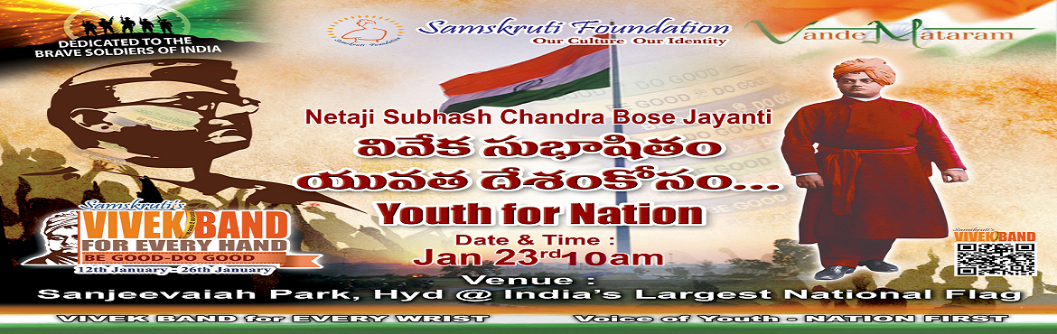 Book Online Tickets for Youth Conclave Viveka Subhashitam  Youth, Hyderabad. Join in this unique Youth Assembly at India\'s largest National Flag at Sanjiviah Park on 23rd January Netaji Jayanti, at 11 AM to dedicate this campaign to Indian Armed Forces, \
