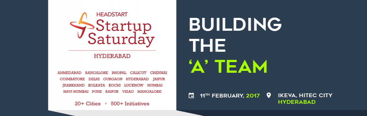 Book Online Tickets for Building The A Startup team - Startup Sa, Hyderabad. Headstart\'s Startup Saturdayis a monthly meetup designed to help early stage Entrepreneurs with their startups. With presence in 20+ cities, Startup Saturday is the only event in Hyderabad that is happening for the past 8+Years onSecond