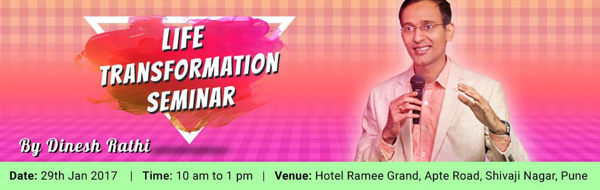 Book Online Tickets for Life Transformation Seminar by Dinesh Ra, Pune. We are just in 3rd week of January and more than 90% people have already given up on their dreams, why?  Are you living the life of your dreams? If not, why? Do you know, what are you passionate about? Why majority people are not able to achieve