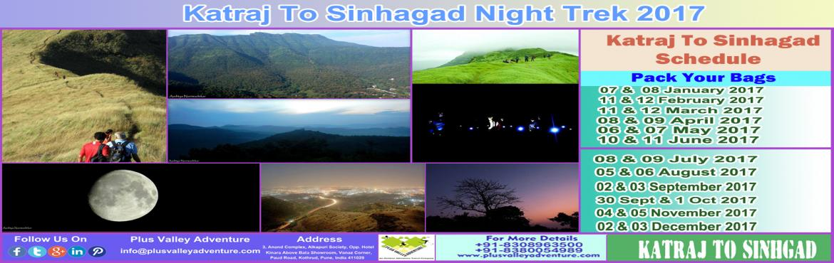 "Book Online Tickets for Katraj To Sinhagad Night Trek , Pune. Katraj to Sinhagad or as we call it ""K2S"" is a popular night trek for professional trekkers, amateurs and newbie's. The route starts from the Katraj Tunnel Top (Old), travels through a series of mountains and hills (more than 15) an"