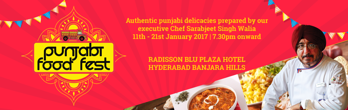 Book Online Tickets for Punjabi Food Fest - If you think of Punj, Hyderabad. If you think of Punjabi food think of Radisson Blu Hyderabad: Chill & Terrace at Radisson Blu is the new home to one of the most authentic tasting North Indian cuisines – Punjabi Cuisine. It's not only about creamy dal makhani or butt