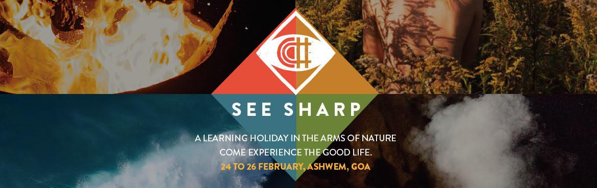 Book Online Tickets for See Sharp fest- Green Living and Learnin, Goa.       We cannot live on average: 3 minutes without air, 3 days without water and 3 weeks without food. And yet we don\'t stop to think, before polluting the very same things that keep us alive.  How can