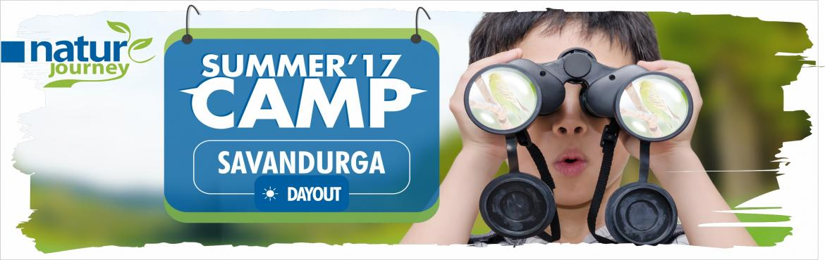 Book Online Tickets for Nature Journey day summer camp at  Savan, Bengaluru.     Location   Savanadurga     Pick up and drop   Opposite  to HSR Layout BDA Complex , Bangalore     Time   9:30 am-5:00pm       Inclusive :     Welcome Drink Breakfast Lunch Dinner Evening Snacks Task Based Activities Challenging Act