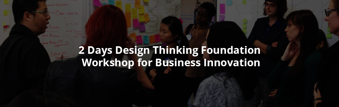 2 Days Design Thinking Foundation Workshop for Business Innovation