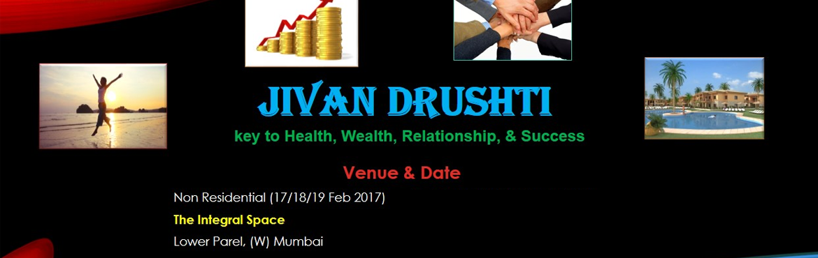 Book Online Tickets for JivanDrushti Workshop, Mumbai. JivanDrushti Workshop key to Health, Wealth, Relationship, & SuccessLet me ask you a question- \