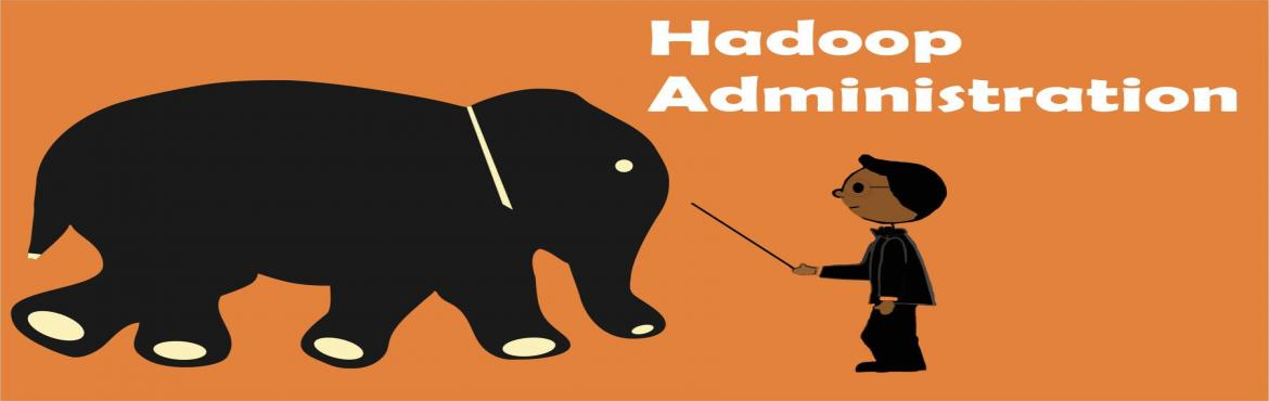 Book Online Tickets for Hadoop Administration Training at Delhi , NewDelhi. Hadoop Administration (Classroom and online) Training are open for registration in February 2017     Classes will be held at Delhi in February 2017  \