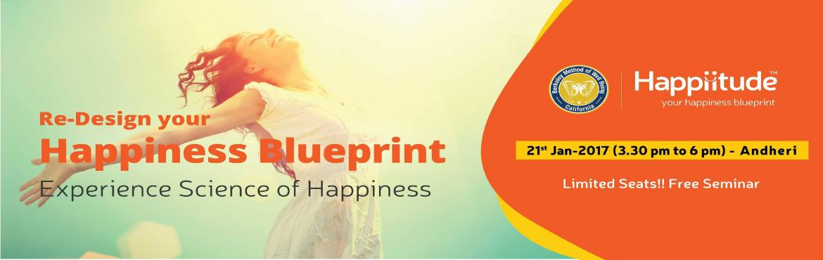 Book Online Tickets for Free Happiness Blueprint Workshop, Andheri.  An opportunity to Join FREE HAPPINESS BLUEPRINT experiential Workshop worth Rs. 5000. Register NOW!       http://happiitude.com/hp/registrationform.html         Have you ever wondered why a new car, a new relationship or even a new