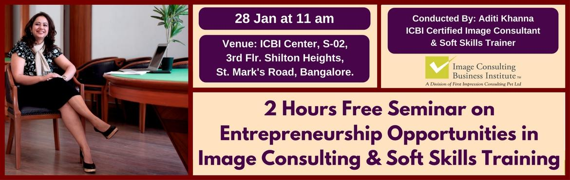 Book Online Tickets for Entrepreneurship Opportunities in Image , Bengaluru. A must attend ICBI Seminar for those aspiring to be entrepreneurs in Image Consulting & Soft Skills Training. Who should attend?  Women on sabbatical, looking for self-employment opportunities Housewives, looking for self-employment opportun
