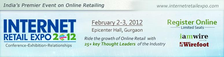 Book Online Tickets for Internet Retail Expo 2012, Gurugram. IRE 2012: India\\'s Primer Event for Online Retailing