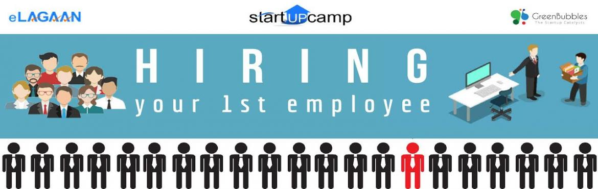 Hiring your 1st employee - startUPCamp by eLagaan