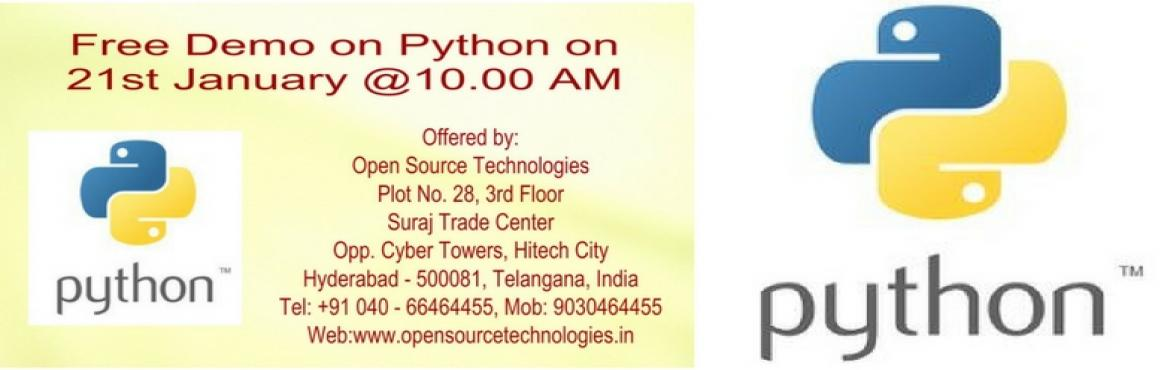 Book Online Tickets for Free Demo on Python on 21st January@10.0, Hyderabad. Open Source Technologies have emerged out to be the best institute offering Python Training In Hyderabad imparting both theoretically and as well as practical knowledge among its students. Phone:   040 - 66464455 Mobile: + 91 903046445
