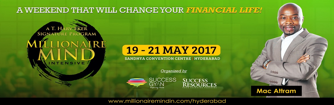 Millionaire Mind Intensive, Hyderabad- May 2017