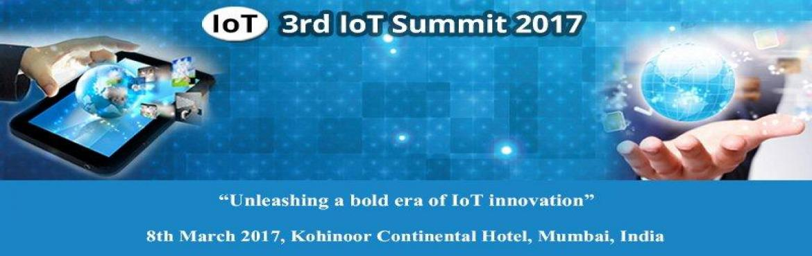 "Book Online Tickets for 3rd IoT Summit 2017, Thane. 3rd IoT Summit 2017   ""Unleashing a bold era of IoT innovation""   08th March 2017, Kohinoor Continental Hotel, Mumbai, India     Greetings from Virtue Insight,   I am happy to invite you and your colleagues to be"