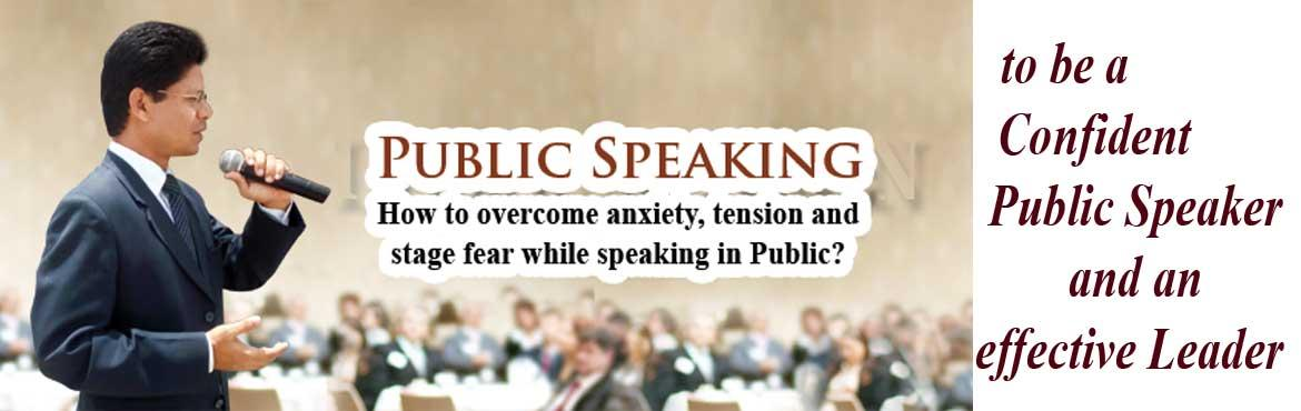 How to overcome anxiety and stage fear while speaking in Public?