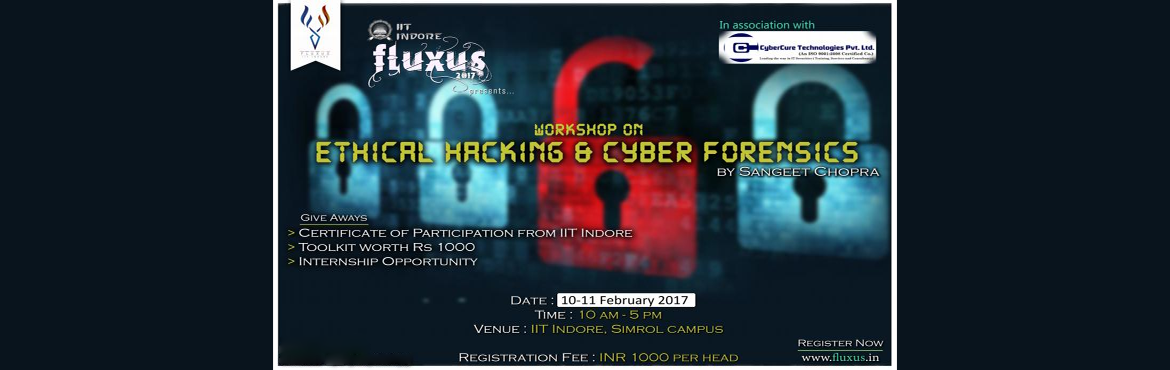 Book Online Tickets for Ethical Hacking, Simrol. Ethical Hacking and Cyber Forensics Workshop   Date 10-11 February 2017 Venue IIT Indore, Simrol Campus Time: 1000 hrs to 1700 hrs   Who should attend? Students IT Students & Professionals College Faculties   Deliverables: Cer