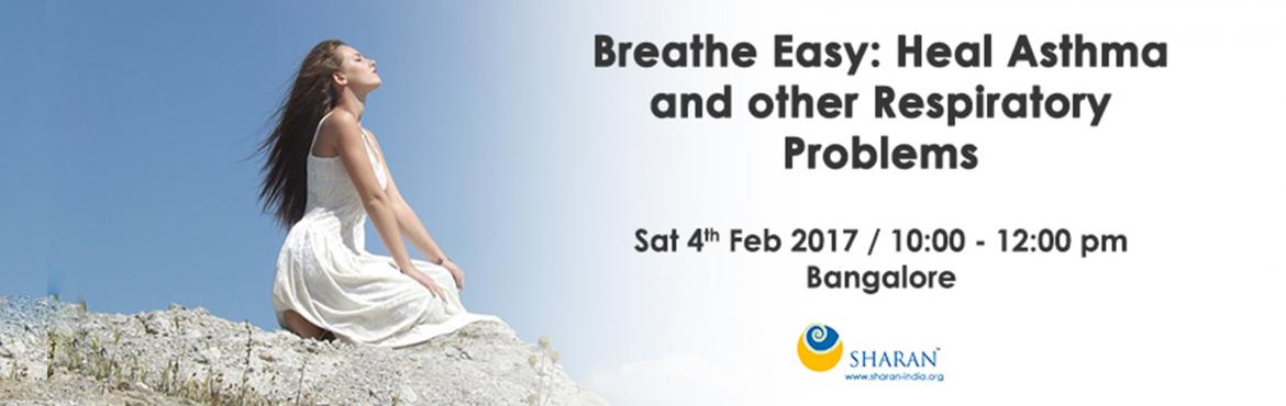 Breathe Easy  Heal Asthma and other Respiratory Problems