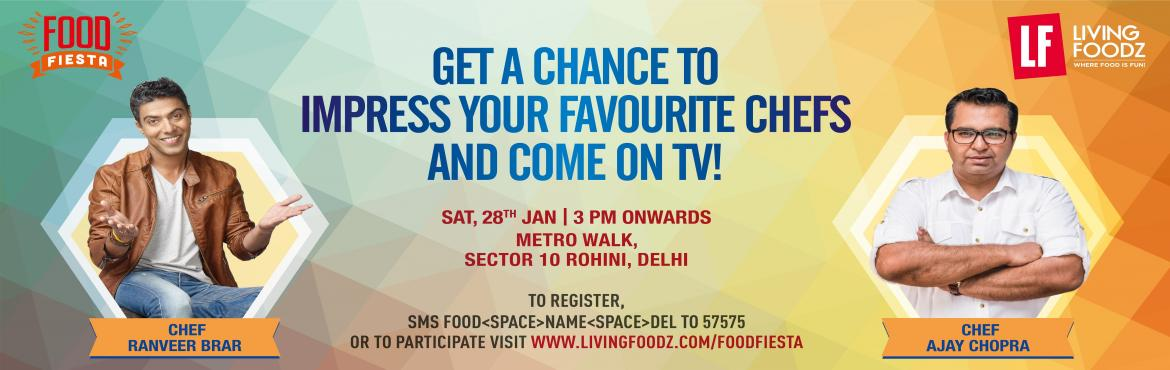 Book Online Tickets for Food Fiesta Delhi, NewDelhi. Living Foodz brings Food Fiesta to your city!  Join Celebrity Chef Ranveer Brar and Ajay Chopra at a Culinary Extravaganza onJanuary 28  India's leading food & lifestyle channel, Living Foodz brings Food Fiesta to Delhi ye