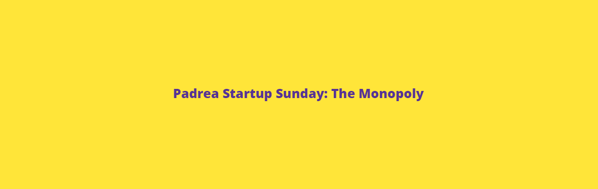 Book Online Tickets for Padrea Startup Sunday: The Monopoly, Kolkata. When we say startup, we really mean it. Padrea is back with yet another exciting event for all budding and bright buttons waiting to launch their ideas and show the world what they\'re all about. But before that, how about we play a little game