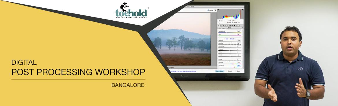 Book Online Tickets for Digital Post Processing Workshop, Bangal, Bengaluru. Are you often intimidated by the words \'post processing\'? Do you belabour how much processing to do, how to do it just right, and which is the best software application for your processing needs? Do you wonder how to turn the raw image on the left