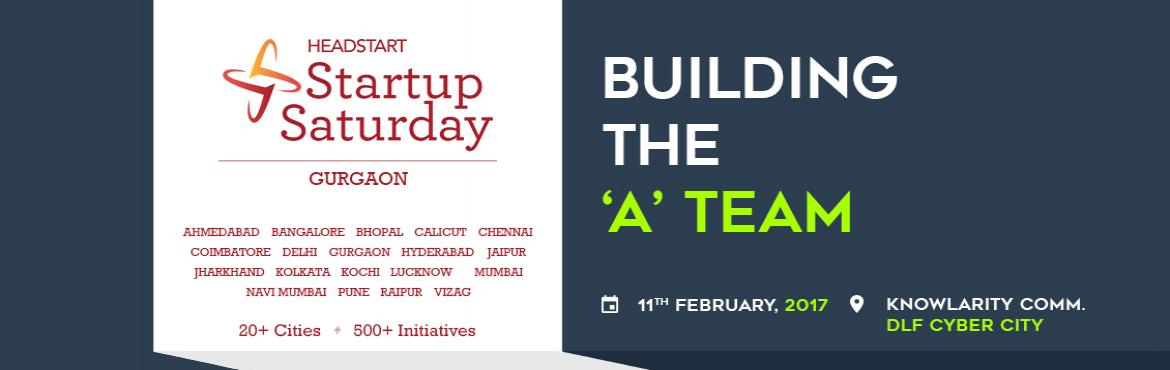 Building The A Startup team - Startup Saturday Gurgaon Feb 2017