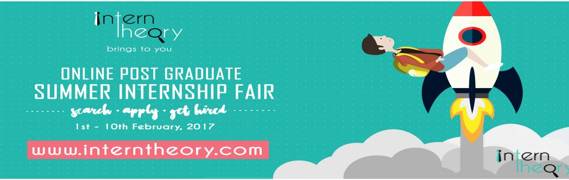 Book Online Tickets for Intern Theory Online Post Graduate Summe, Mumbai. Register for Intern Theorys Online Post Graduate Summer Internship Fair 2017 and secure the most appropriate internship!  Get recruited in advance  Exclusively for PG students For students all across India Free of cost  Meet