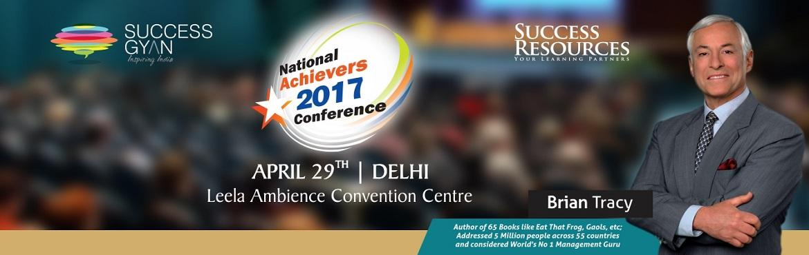 Book Online Tickets for NATIONAL ACHIEVERS CONFERENCE DELHI 2017, NewDelhi. NATIONAL ACHIEVERS CONFERENCE 2017 -India\'s No 1 Business Event in Delhi The NATIONAL ACHIEVERS CONFERENCE brings you the opportunity to achieve amazing results in your personal life, business, finances, and health by bringing the world\'s lea