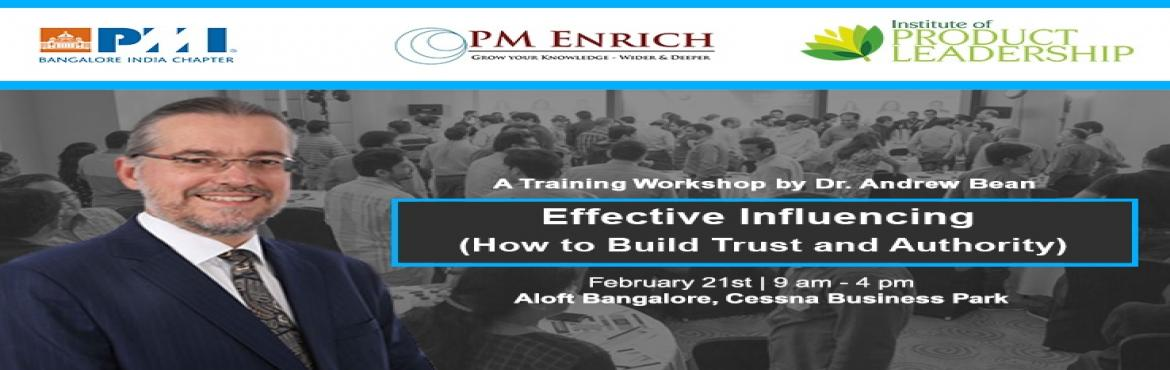 Effective Influencing - How to Build Trust and Authority, A workshop by Dr. Andrew Bean