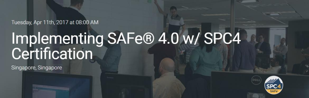 Implementing SAFe 4.0 w/ SPC4 Certification - April 2017