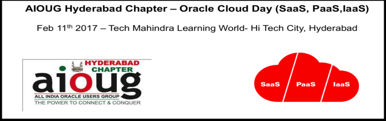 AIOUG Hyderabad Chapter - Oracle Cloud Day (SaaS,PaaS,IaaS)