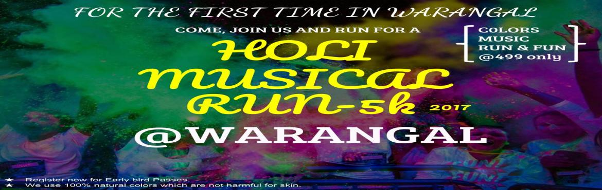 Book Online Tickets for Holi Musical Run-5K @ Warangal, Warangal.  The Holi Musical Run is a supercharged fun event that will turn you into a work of art as you run or walk. This run is not timed, and it more enjoying the journey to the finish line, rather than racing towards it. This is an all-ages, run at yo
