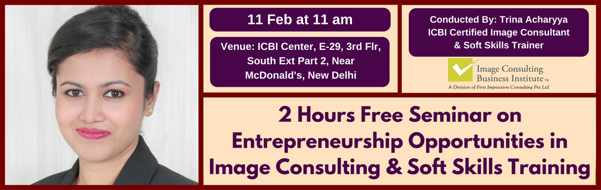 Entrepreneurship Opportunities in Image Consulting and Soft Skills Training (11-Feb, Delhi)