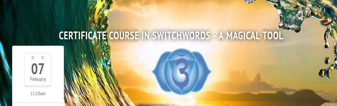 Book Online Tickets for Certificate Course in Switchwords - A Ma, NewDelhi. Switch Words are gaining grounds with the popularity and the results it is generating for people are increasing day by day. Switchwords which work like the seed mantras of the West are adept to stir the changes you seek in your life and to heal you a