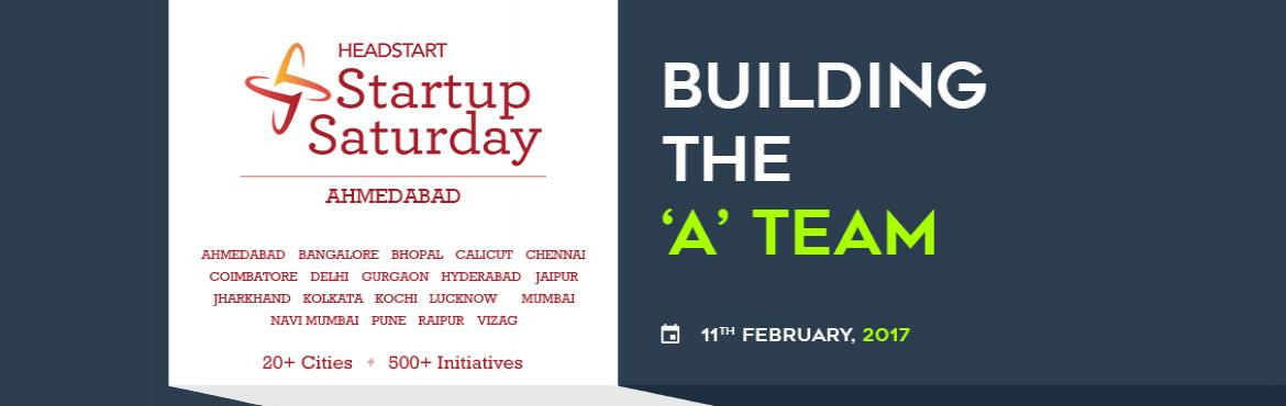 Building The A Team - Startup Saturday Ahmedabad February Edition