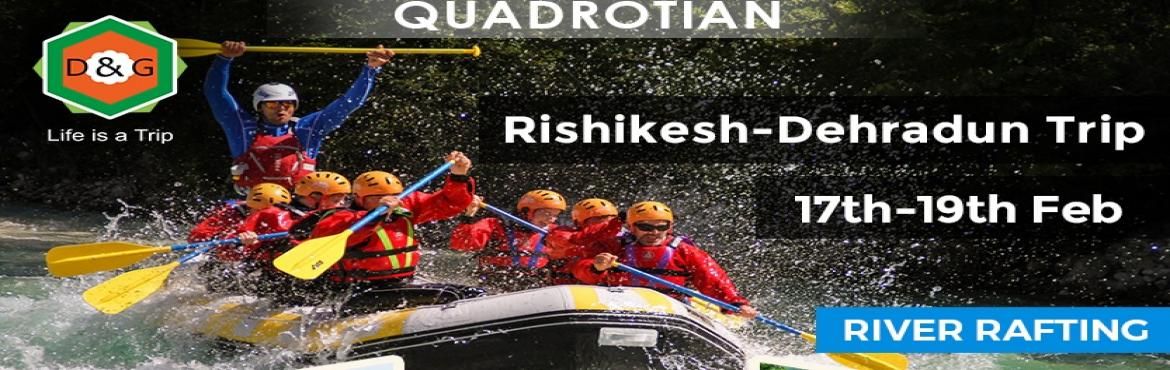 Rishikesh-Dehradun Trip, 17-19 Feb. (River Rafting, Cliff Jumping, River side Camping)