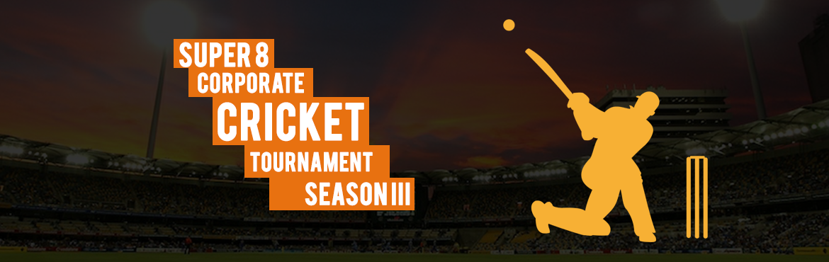 Book Online Tickets for Super 8 Corporate Cricket Tournament - S, Bengaluru. Rules: 8 Overs Match Team has to submit all id Cards & Mail Id\'s before the match Green Vickey Medium Hard ball will be used Only 16 Teams allowed Knock out Matches. Fixtures will release on 9th March, 2017.